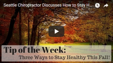 Chiropractic Seattle WA Tip of the Week - Fall