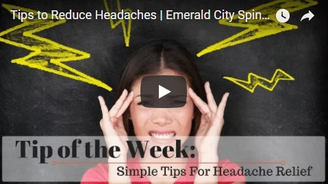Chiropractic Seattle WA Tip of the Week - Tips to Reduce Headaches